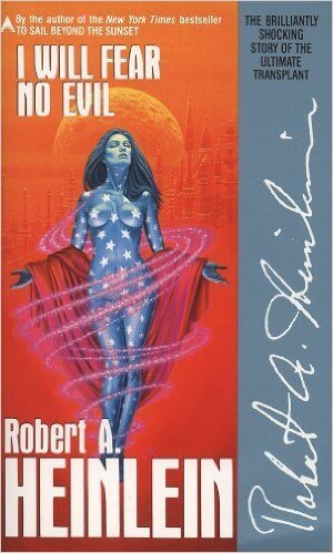 I Will Fear No Evil by Robert Heinlein