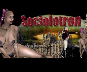 Sociolotron is a racy sex game.