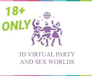 Discover the best virtual sex parties and 3D sex worlds.