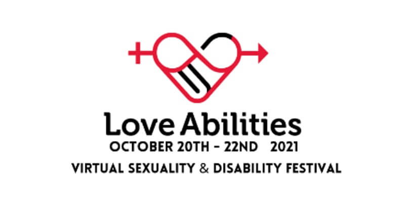 Love Abilities Virtual Sexuality and Disability Festival - October 20 - 22