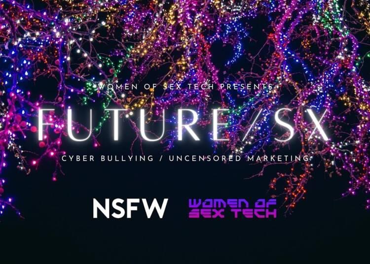 Women of Sex Tech present FUTURE/SX